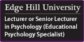 Lecturer or Senior Lecturer in Psychology (Educational Psychology Specialist)
