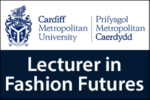 Lecturer in Fashion Futures (Maternity Cover)