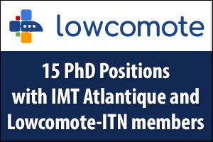 15 PhD Positions - Marie Sklodowska-Curie - ITN, European Training Network - Lowcomote Project