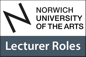 Lecturer roles at Norwich University of the Arts
