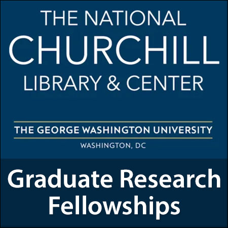 National Churchill Library and Center Graduate Research Fellowships