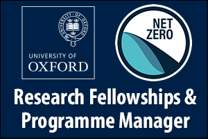 Oxford Net Zero: Research Fellowships, Research Associates and Programme Manager