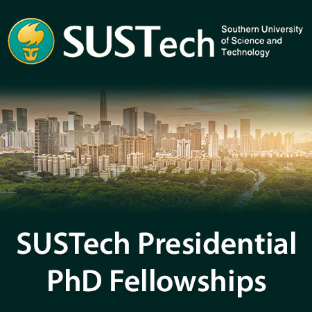 SUSTECH PRESIDENTIAL PHD FELLOWSHIPS