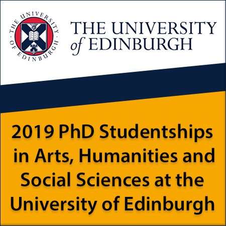 2019 PhD Studentships in Arts, Humanities and Social Sciences at the University of Edinburgh
