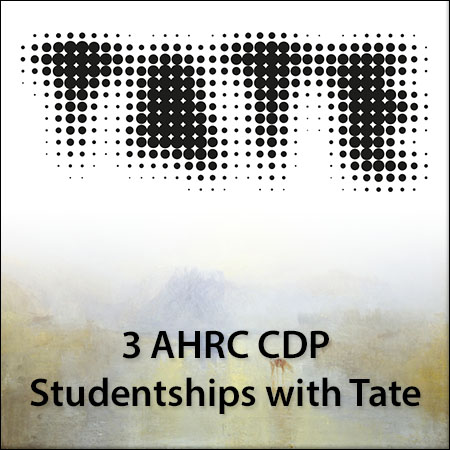 3 AHRC CDP Studentships with Tate