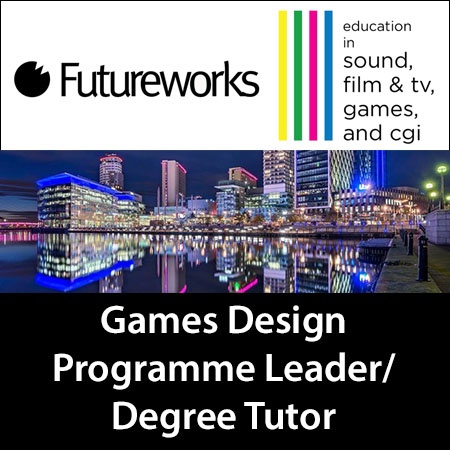 Games Design Programme Leader / Degree Tutor