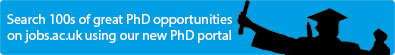 Search 100s of great PhD opportunities on jobs.ac.uk