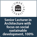 Senior Lecturer in Architecture with focus on social sustainable development, 100%