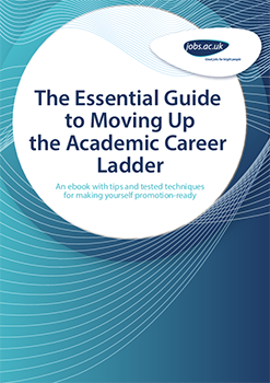 The Essential Guide to Moving Up the Academic Career Ladder